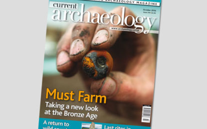 Current Archaeology 319 – now on sale